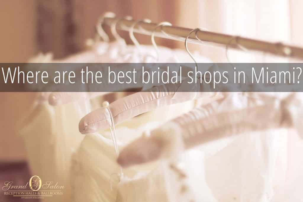 10 best bridal shops in Miami